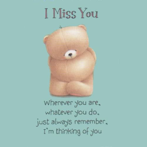 Sad I Miss You Quotes For Friends: I Miss You...Wherever You Are, Whatever You Do... Love