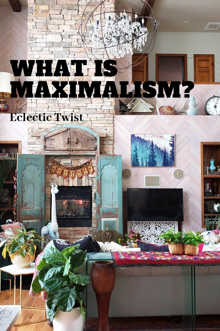 What Is Maximalism With Images Maximalist Decor
