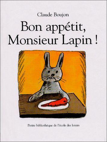 Bon appétit, Monsieur Lapin ! / Claude Boujon