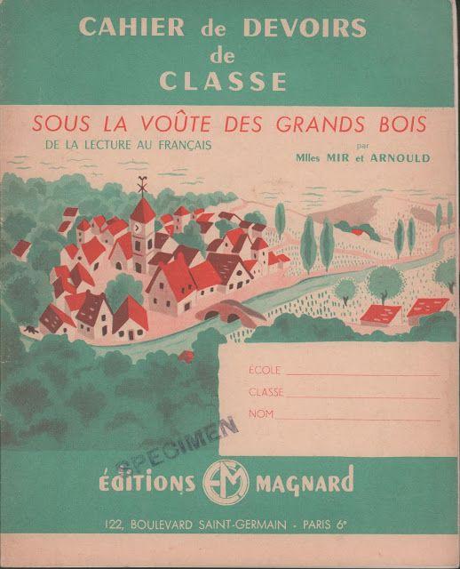 Manuels anciens: Mir, Arnould, Sous la voûte des grands bois CE1, Cahier de devoirs de classe (1960 env.)