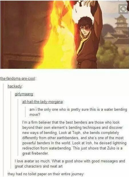 Waterbending=bidet, earth=sand/dirt scrub, and Sokka is smart enough to improvise, and Zuko can cover the smell with smoke :p