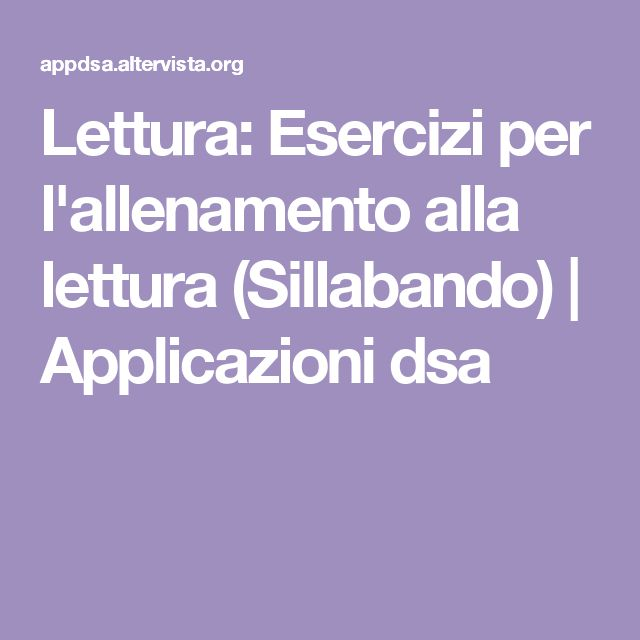 Lettura: Esercizi per l'allenamento alla lettura (Sillabando) | Applicazioni dsa