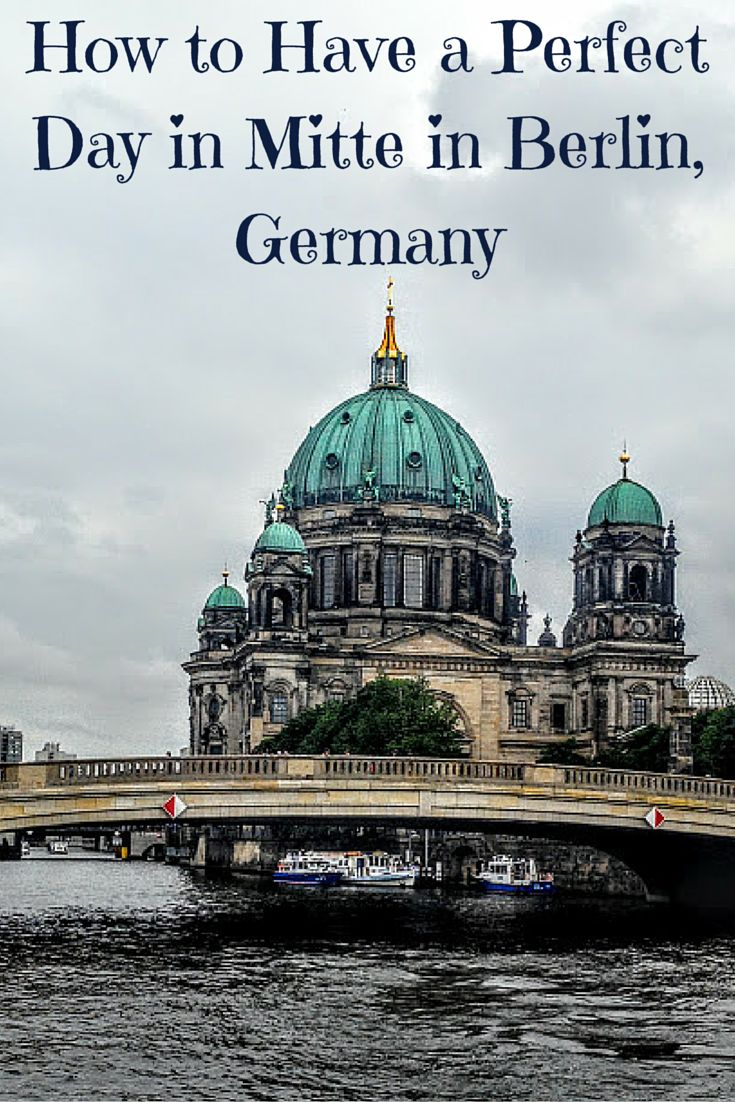 How to Have a Perfect Day in Mitte in Berlin - Travelerette