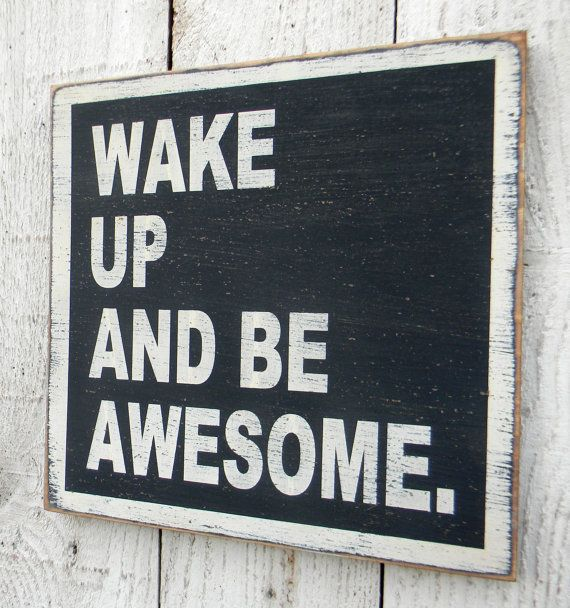 21 best images about wake up and be awesome on Pinterest ...