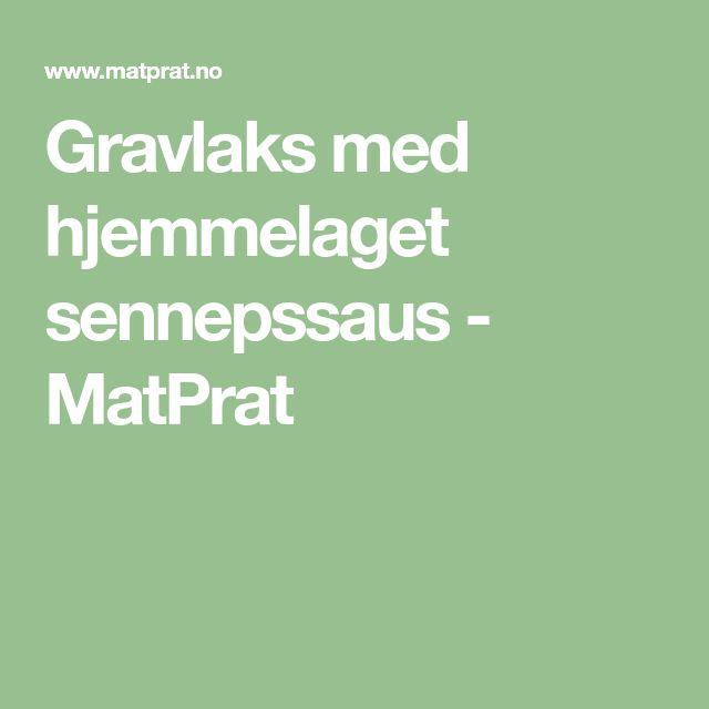 Gravlaks med hjemmelaget sennepssaus - MatPrat