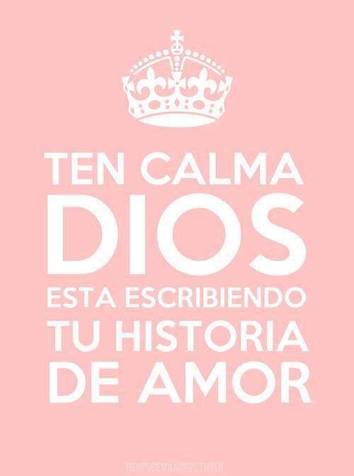 Ten calma, Dios está escribiendo tu historia de amor