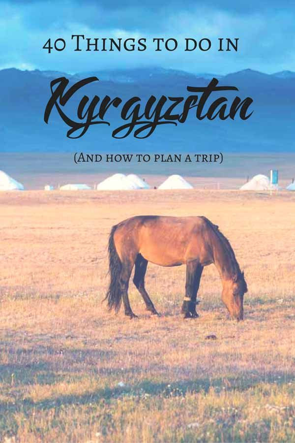 40 Things to do in Kyrgyzstan - Kyrgyzstan travel tips, what to see in Kyrgyzstan and how to plan a trip! #DiscoverKyrgyzstan #CentralAsia #Kyrgyzstan