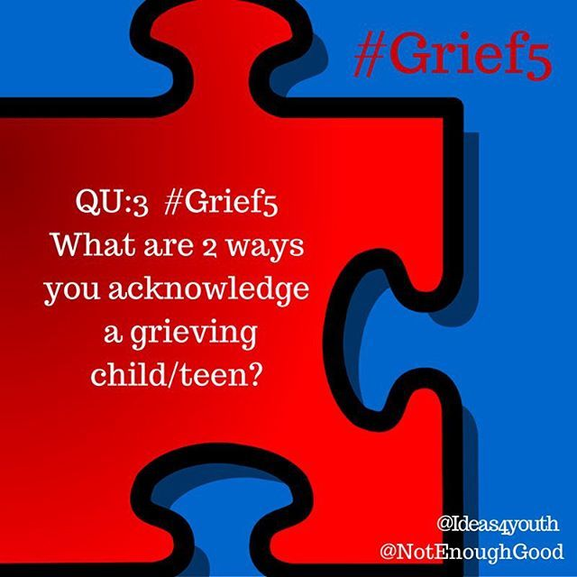 QU:3 #Grief5 what are two ways you acknowledge a grieving child/teen? #youthleader #mentor #military #deployment #fostercare #death #divorce #incarceration #youthprograms #teacher #educator #fostermom #pastor #counselor #leader #motivator #reintegration #militarykids #militaryfamily #cgad #childrensgriefawarenessday #milkids #milspouse #grief #loss #education
