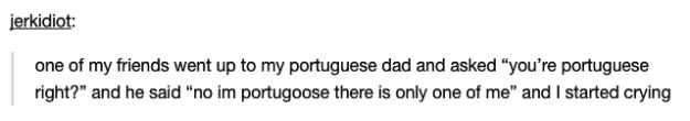 This Portuguese dad: | 28 Tumblr Posts About Dads That Will Make You Laugh