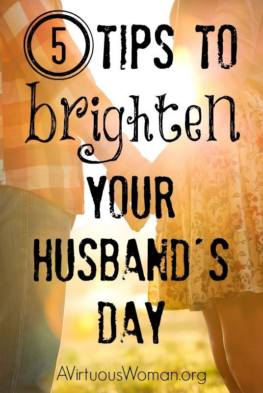 5 Tips to Brighten Your Husband's Day @ AVirtuousWoman.org
