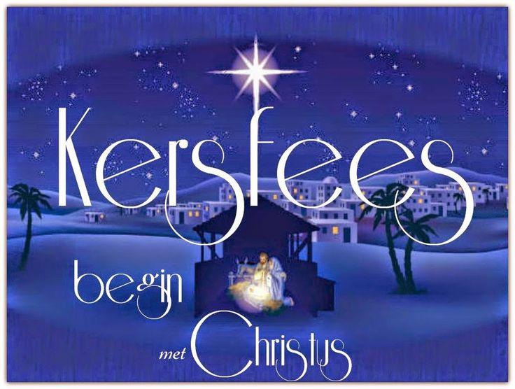 Afrikaanse Inspirerende Gedagtes & Wyshede: Kersfees begin met Christus