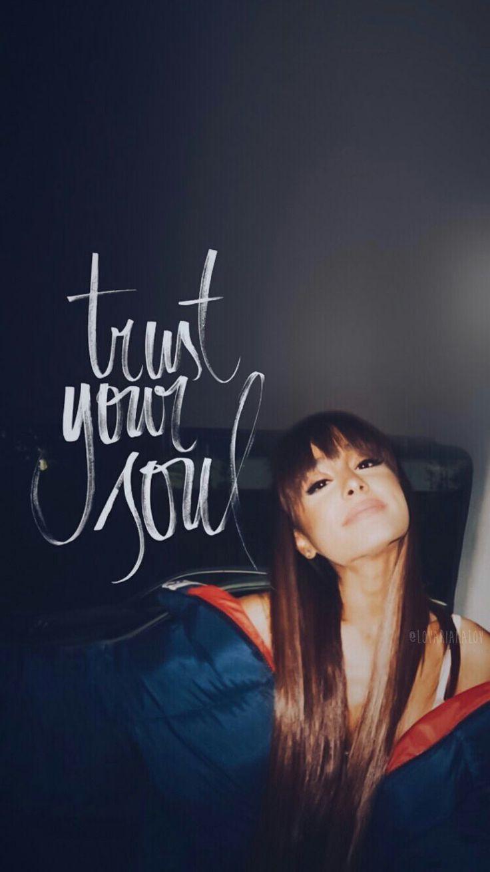 Lockscreen Ariana Grande Trust Your Soul // Fondo de Pantalla de Ariana Grande Trust Your