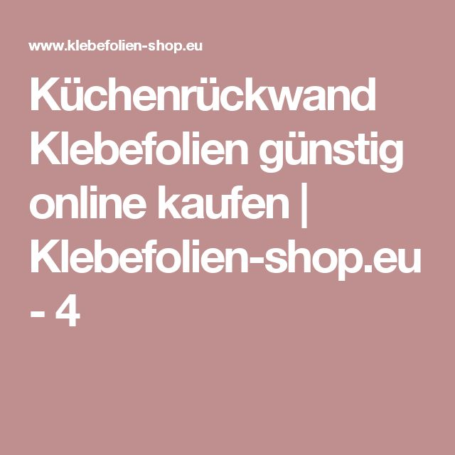 Kchenrckwand Klebefolien gnstig online kaufen