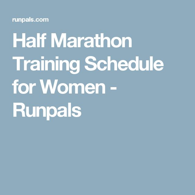 Half Marathon Training Schedule for Women - Runpals
