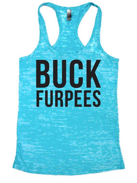 Burpees Tank. BUCK FURPEES. Workout Tank. Burnout Tank. Fitness Tank. Gym Tank. WOD Tank. Funny Workout Shirts. Exercise Tank. Lifting Tank