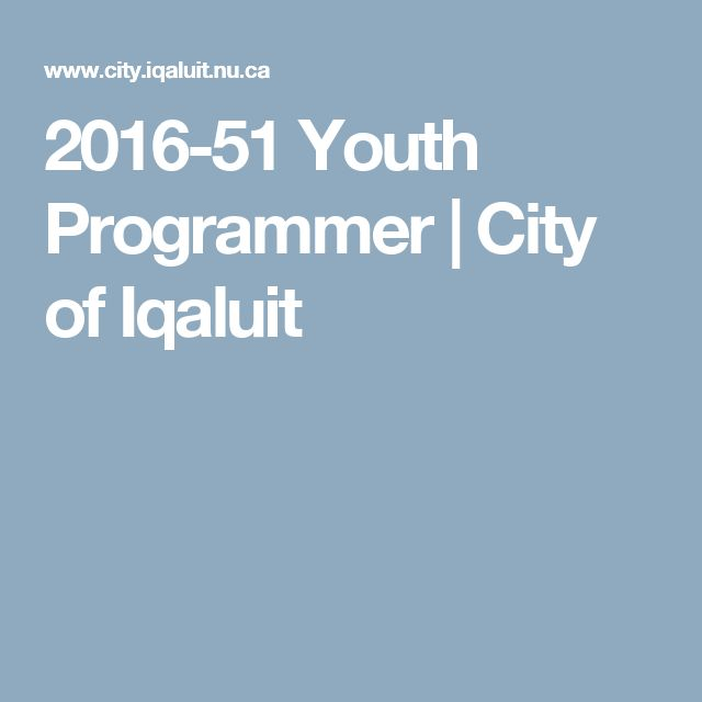 2016-51 Youth Programmer | City of Iqaluit