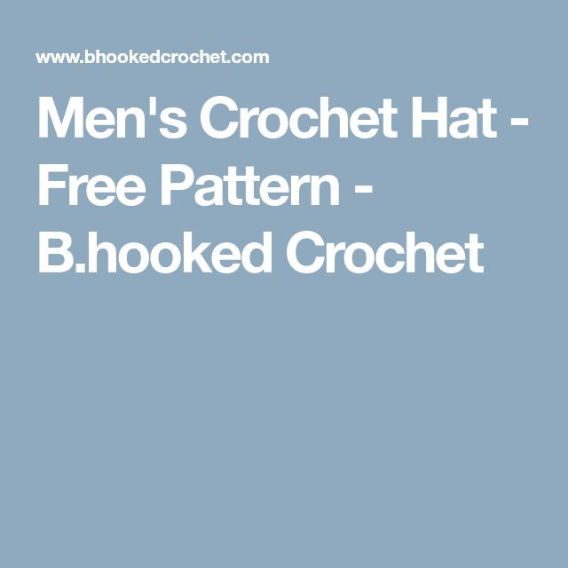 Men's Crochet Hat - Free Pattern - B.hooked Crochet