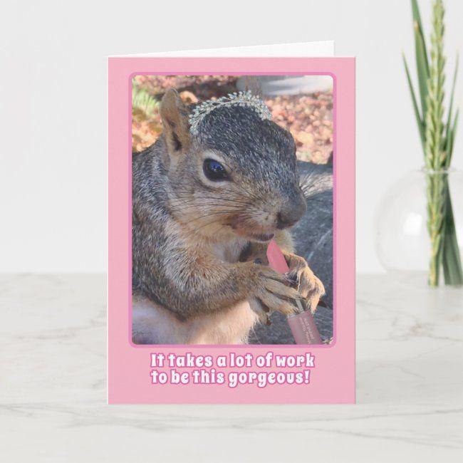 Cute Squirrel Tiara And Lipstick Happy Birthday Card Zazzle Com Cute Squirrel Happy Birthday Cards Birthday Cards