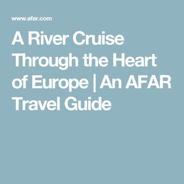 A River Cruise Through the Heart of Europe | An AFAR Travel Guide