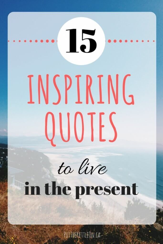 Today is a Good Day! 15 inspiring Quotes to help you live in the present. #inspiringquotes #inspirationalquotes #quotes #liveinthemoment #liveinthepresent #dalailamaquote