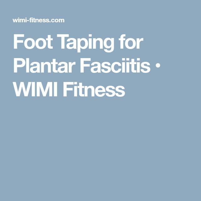 Foot Taping for Plantar Fasciitis • WIMI Fitness
