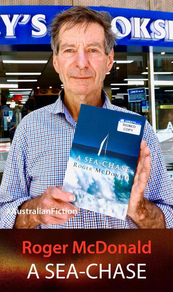 Roger McDonald with A Sea-Chase. #abbeysbookshop #131york #Sydney #fiction #sailing #seastory