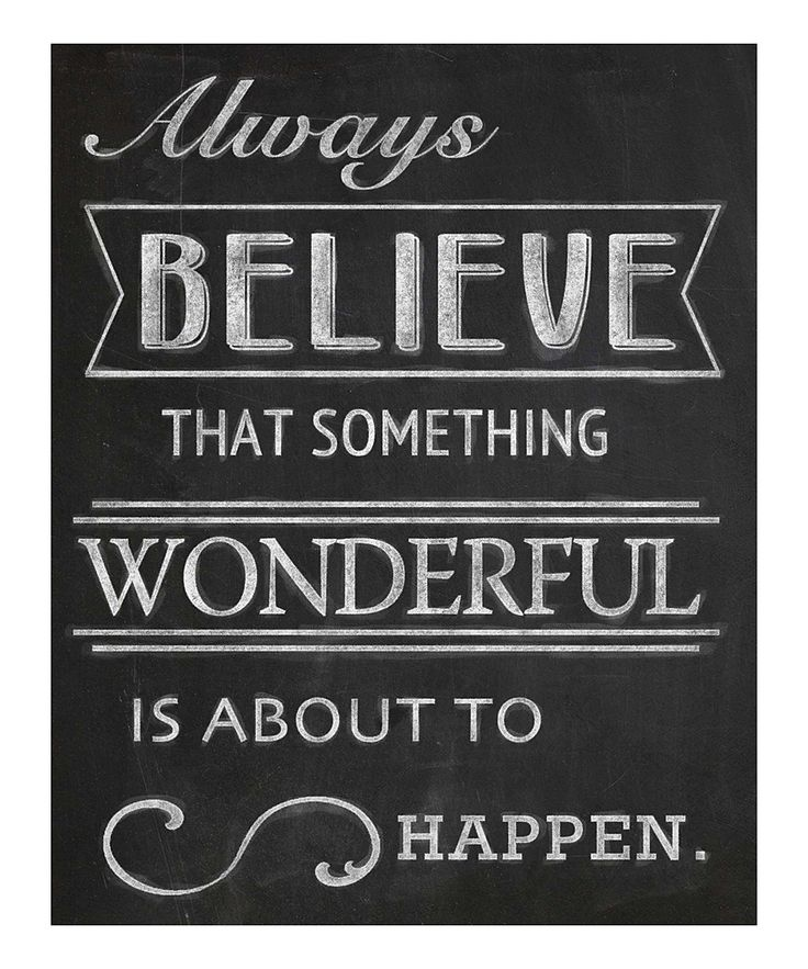 Always Believe Something Wonderful: Pin By Mike McDowell [mudpuppy] On Likeable Things