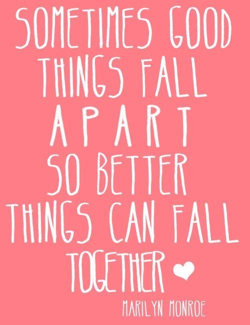 良いことがダメになってしまうときもあるが、それはもっと良いことが降ってくるからだ。(マリリンモンローの言葉