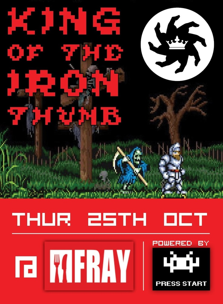 The King of the Iron Thumb's Halloween Bash at The Fray on Fraser   October 25th @ 7pm