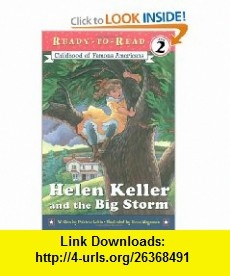 Helen Keller and the Big Storm (9780689841040) Patricia Lakin, Diana Magnuson , ISBN-10: 0689841043  , ISBN-13: 978-0689841040 ,  , tutorials , pdf , ebook , torrent , downloads , rapidshare , filesonic , hotfile , megaupload , fileserve