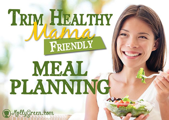 Trim Healthy Mama Friendly Menu Plan by: Lisa Holcomb -Are you a Trim Healthy Mama or thinking about starting the plan? We know how daunting it can be to plan the menus week after week! As great as THM is, it can be overwhelming just to figure out what's on plan and what's not, and putting together an entire menu can be difficult and time consuming. http://mollygreen.com/blog/trim-healthy-mama-friendly-menu-plan/