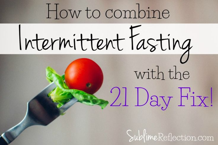 Intermittent fasting with the 21 Day Fix.