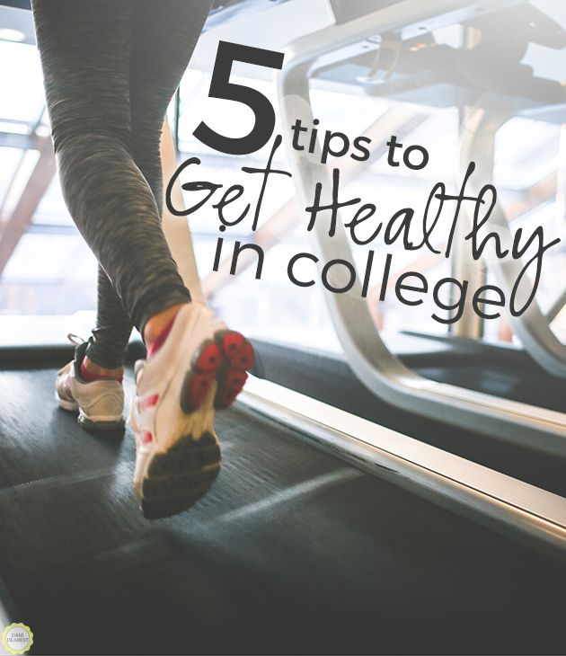 5 Tips to Get Healthy in College: REAL advice to help you get fit during the best years of your life!
