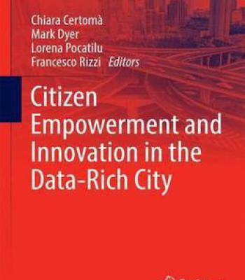 Citizen Empowerment And Innovation In The Data-Rich City (Springer Tracts In Civil Engineering) PDF