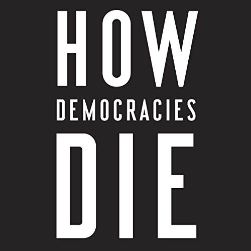 How Democracies Die - A bracing, revelatory look at the demise of liberal democracies around the world--and a road map for rescuing our own. Donald Trump's presidency has raised a question that many of us never thought we'd be asking: Is our democracy in danger? Harvard professors Steven Levitsky and Daniel Ziblatt ha...