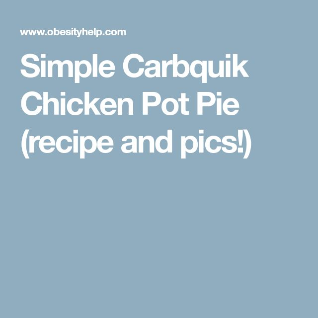 Simple Carbquik Chicken Pot Pie (recipe and pics!)