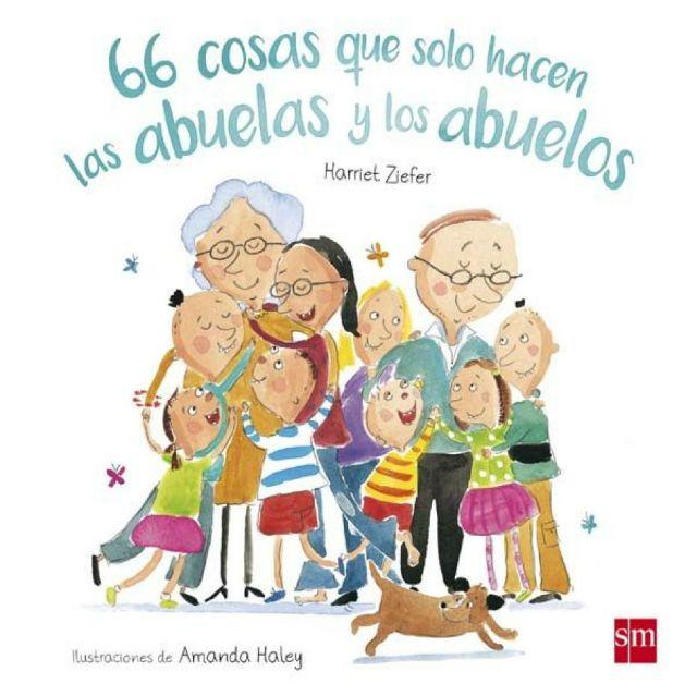 66 cosas que solo hacen las abuelas y los abuelos, cuentos de abuelos, cuentos para regalar a los abuelos, Harriet Ziefer, cuento abuelos de Harriet Ziefer, cuentos infantiles,