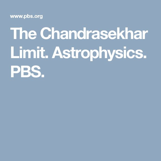 The Chandrasekhar Limit. Astrophysics. PBS.