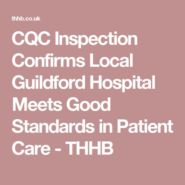 CQC Inspection Confirms Local Guildford Hospital Meets Good Standards in Patient Care - THHB