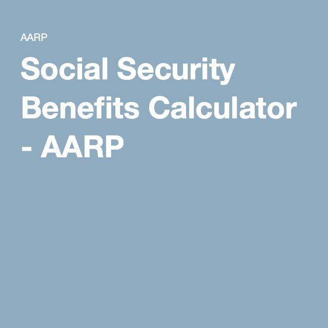 Social Security Benefits Calculator - AARP