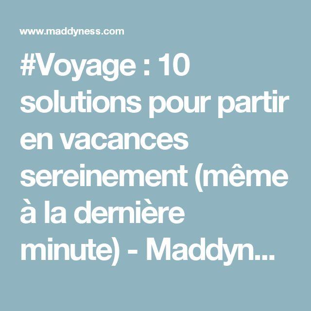 #Voyage : 10 solutions pour partir en vacances sereinement (même à la dernière minute) - Maddyness