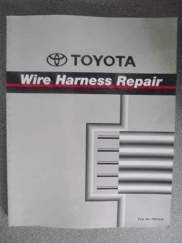 wire harness repair and connector terminal part numbers Toyota Wire Harness Repair Manual Toyota Wire Harness Repair Manual #1 toyota wire harness repair manual