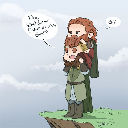 """Finally, the moment Gimli's been waiting for! """"Legolas: Don't make me toss you off this cliff. Gimli: This 'cliff' is two feet high. Legolas: That's still really far for a Dwarf."""""""