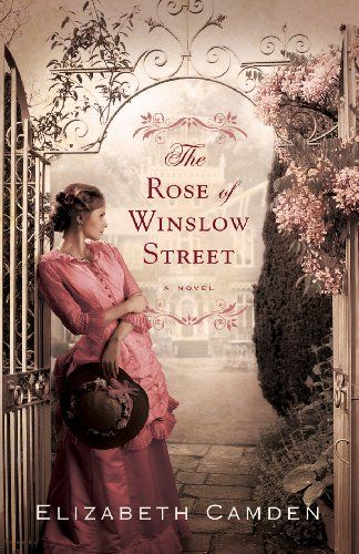Free Book - The Rose of Winslow Street, by Elizabeth Camden, is free in the Kindle store and from Barnes & Noble, ChristianBook and Kobo, courtesy of Christian publisher Bethany House.
