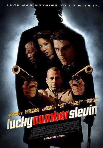 Lucky Number Slevin (2006) -oohhh this is another favorite of mine!