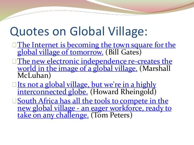 World As A Global Village Essays - Better opinion