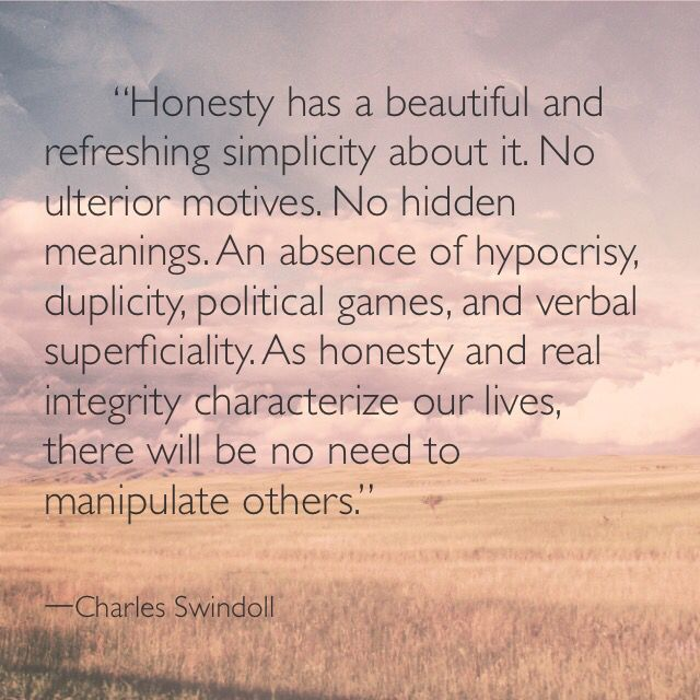 Charles Swindoll quote about honesty #quoteoftheday #truth. No one is honest anymore! It feels as if everyone is hiding behind a façade. I miss real relationship! Long drawn out conversations that ramble over the hard and soft places!
