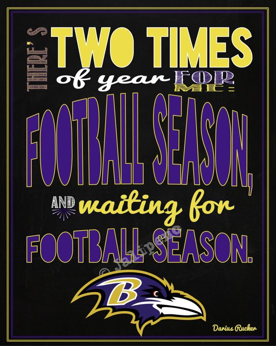 """Baltimore Ravens Football Season Darius Rucker Quote INSTANT DOWNLOAD Printable Wall Art Decor Kickoff Tailgate Party Print -- In honor of opening day for the Ravens, I created this just for you! It says: """"There's two times of year for me: football season, and waiting for football season."""" Perfect for a football party at your house, decor for the football season, or a gift for that Ravens football lover you know! #nfl"""