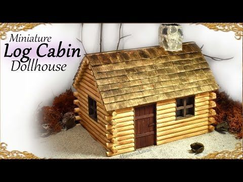 Cute Miniature Log Cabin - Dollhouse Tutorial - YouTube