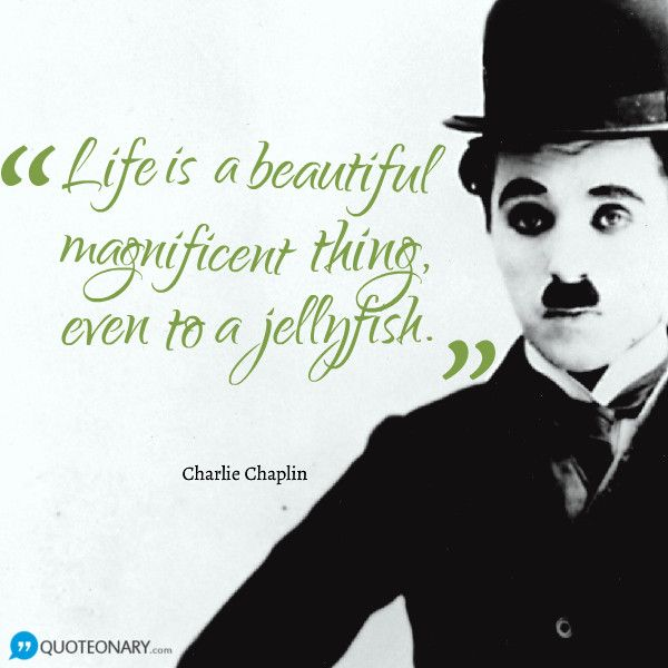 Famous Quotes By Charlie Chaplin: Charlie Chaplin Quote About Life